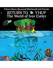 Return To Y'hup - The World of Ivor Cutler