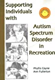 img - for Supporting Individuals with Autism Spectrum Disorder in Recreation book / textbook / text book