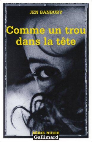 comme un trou dans tete serie noire 2 english and french edition