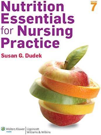 Nutrition Essentials for Nursing Practice, 7th Edition