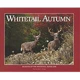 Whitetail Autumn (Seasons of the Whitetail, Book 1)