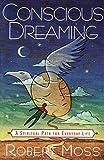 Conscious Dreaming: A Spiritual Path for Everyday