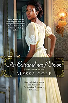 An Extraordinary Union (The Loyal League) by [Cole, Alyssa]