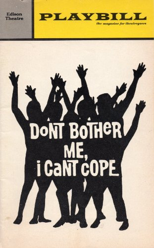 Don't Bother Me, I Can't Cope Playbill for the Original Obie Award-winning Production, Conceived/Directed by Vinnette Carroll, Edison Theatre, September 1972