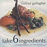 Take 6 Ingredients, Conrad Gallagher, 1904920004