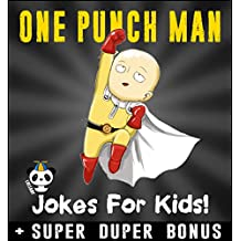 ONE PUNCH MAN: 100+ Funny One Punch Man Jokes & Memes for Kids (ONE PUNCH MAN parody books) + SUPER BONUS