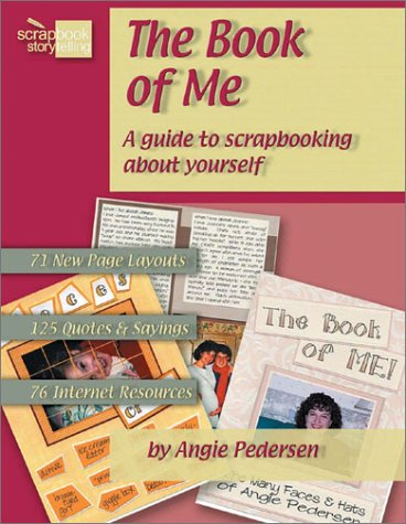 The Book Of Me A Guide To Scrapbooking About Yourself Angie