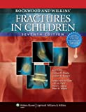 Rockwood and Wilkins' Fractures in Children: Text Plus Integrated Content Website (Rockwood, Green, and Wilkins' Fractures)