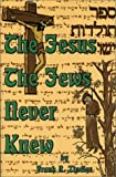 The Jesus the Jews Never Knew 9781578849161