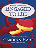 Engaged to Die, Carolyn G. Hart, 0786255536