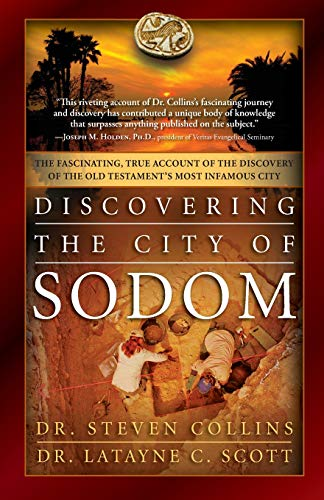 Discovering the City of Sodom: The Fascinating, True Account of the Discovery of the Old Testament's Most Infamous ()