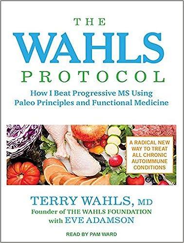 The Wahls Protocol: How I Beat Progressive MS Using Paleo