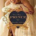 Once Upon a Prince: The Royal Wedding Series, Book 1 Hörbuch von Rachel Hauck Gesprochen von: Eleni Pappageorge