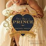 Once Upon a Prince: The Royal Wedding Series, Book 1 | Rachel Hauck
