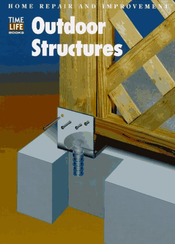 Outdoor Structures (Home Repair and Improvement, Updated Series)