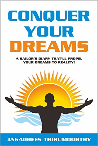 Conquer your dreams a sailors diary thatll propel your dreams conquer your dreams a sailors diary thatll propel your dreams to reality fandeluxe Gallery