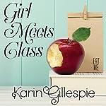 Girl Meets Class: Girl Meets Class Series #1 | Karin Gillespie