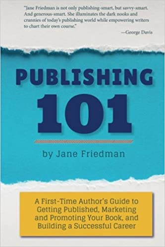 Publishing 101 a first time authors guide to getting published publishing 101 a first time authors guide to getting published marketing and promoting your book and building a successful career 1st edition solutioingenieria Gallery