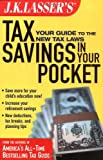 img - for J.K. Lasser's Tax Savings in Your Pocket: Your Guide to the New Tax Laws book / textbook / text book