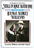 Still in Love With You: The Story of Hank and Audrey Williams