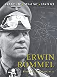 Erwin Rommel: The background, strategies, tactics and battlefield experiences of the greatest commanders of history
