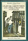 Clever Gretchen and Other Forgotten Folktales, Alison Lurie, 0690039433