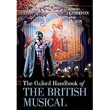 The Oxford Handbook of the British Musical (Oxford Handbooks) (English Edition)