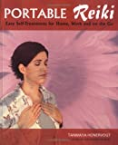 Portable Reiki: Easy Self Treatments for Home, Work, and On the Go