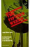 Fifteen Weeks, Joseph M. Jones and Joseph Marion Jones, 0156306999