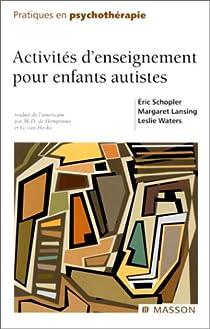 Activites d'enseignement pour enfants autistes  par Schopler