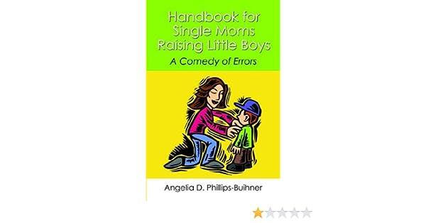 Handbook for Single Mothers Raising Little Boys: A Comedy of Errors