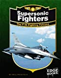 Supersonic Fighters, Bill Sweetman, 1429613157