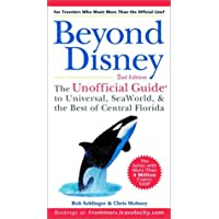 The Unofficial Guide to Beyond Disney: The Unofficial Guide to Universal Studios, Sea World and the Best of Central Florida (Beyond Disney: The SeaWorld, the Best of Central Florida)