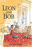 Leon and Bob, Simon James, 1564029913