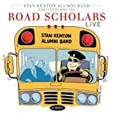 Road Scholars Live by Stan Kenton Alumni Band (2013-05-04)