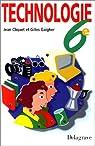 Technologie, 6e par Cliquet