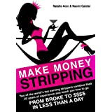 Make Money Stripping: how to make money as an exotic dancer tonight!
