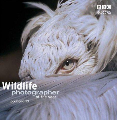 Wildlife Photographer of the Year: Portfolio 13 Hardcover August 28, 2007