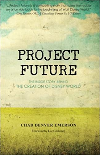 project future the inside story behind the creation of disney world