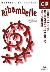 Ribambelle CP, cycle 2 : Méthode de lecture, exercices de différenciation sur le code