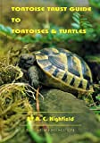 Tortoise Trust Guide to Tortoises and Turtles