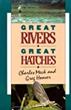 Great Rivers - Great Hatches, Greg Hoover and Charles R. Meck, 081172770X
