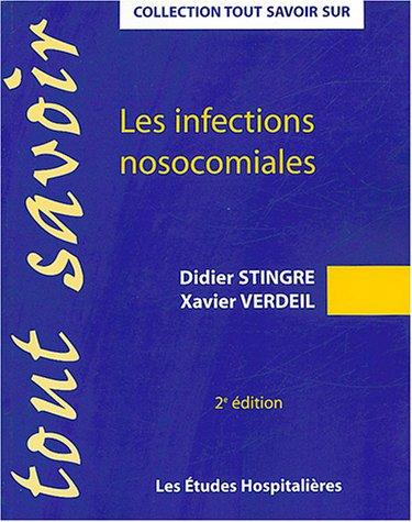 les infections nosocomiales (tout savoir sur) 2e ed.
