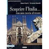 Scoprire l'Italia...: Con una caccia al tesoro. Italienische Lektüre für das 4. Lernjahr. Buch + Audio-CD (Imparare Leggendo)