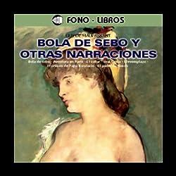 Bola de Sebo y Otras Narraciones [Butterball and Other Stories]