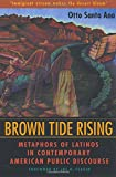 Brown Tide Rising: Metaphors of Latinos in Contemporary American Public Discourse