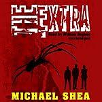 The Extra | Michael Shea