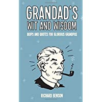 Grandad's Wit and Wisdom: Quips and Quotes for Glorious Grandpas