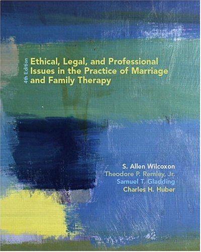 Ethical, Legal, and Professional Issues in the Practice of Marriage and Family Therapy (4th Edition) (Legal And Ethical Issues In Medical Practice)