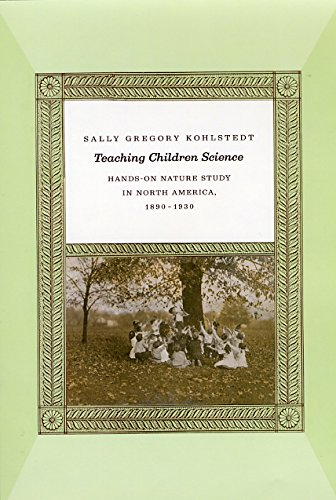 Teaching Children Science: Hands-On Nature Study in North America, 1890-1930